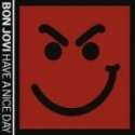 Bon Jovi - Have A Nice Day (Deluxe Ltd Edition CD,DVD Dual Disc